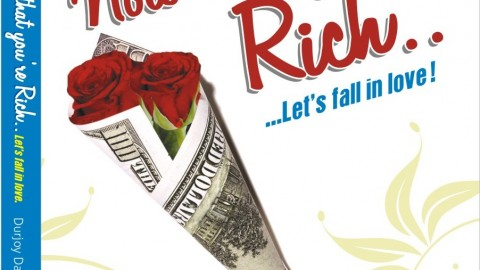 Now That You're Rich: Lets Fall in Love