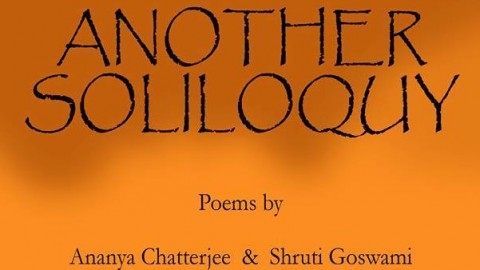 Another Soliloquy by Ananya Chatterjee and Shruti Goswami