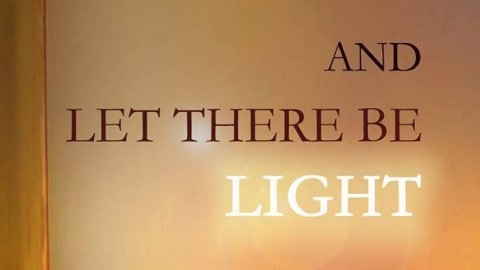 And Let There Be Light by Binduu Chopra