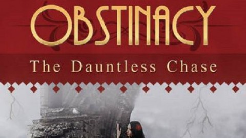 Obstinacy – The Dauntless Chase by Dhishna Radhay