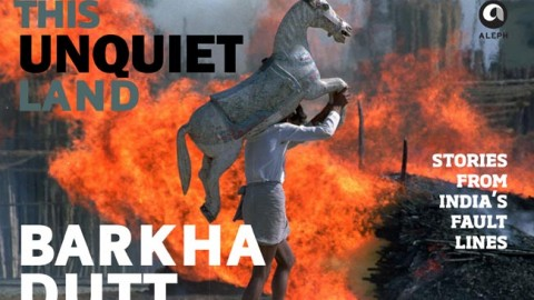 The Unquiet Land by Barkha Dutt