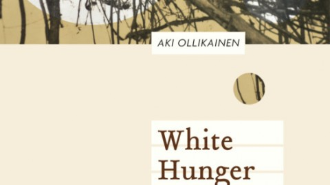 2016 Man Booker Longlist: White Hunger by Aki Ollikainen