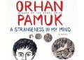 2016 Man Booker Longlist: A Strangeness in My Mind by Orhan Pamuk