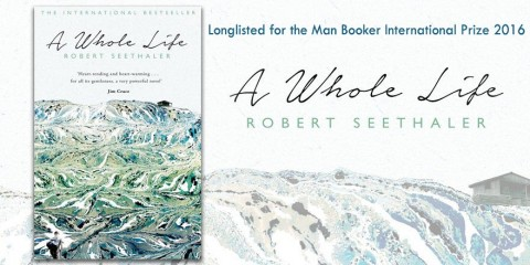 2016 Man Booker Longlist: A Whole Life by Robert Seethaler