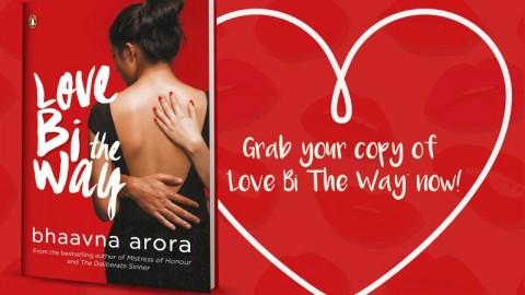 Love Bi the Way by Bhaavna Arora