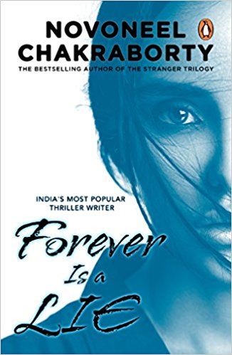 Forever is a Lie by Novoneel  Chakraborty