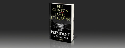 The President is Missing by James Patterson & Bill Clinton