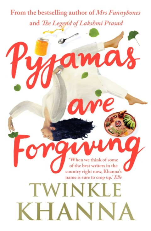 Pyajamas are Forgiving by Twinkle Khanna